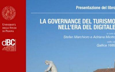 """""""La governance del turismo nell'era del digitale"""" presentazione del libro a Padova il 19 ottobre 2018"""